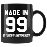 Made In 99 21 Years Of Awesomeness 11oz Black Mug