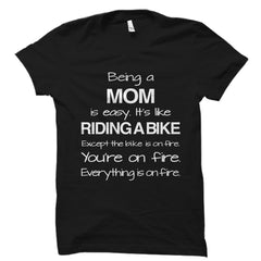 Being A Mom Shirt
