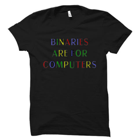 Binaries Are For Computers Shirt