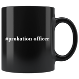 #probation officer 11oz Black Mug
