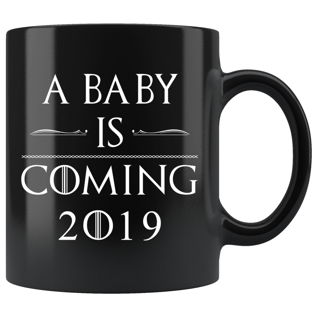 A Baby Is Coming 2019 Pregnancy 11oz Mug