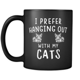 I prefer hanging out with my cats mug