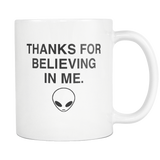 Thanks For Believing In Me White Mug