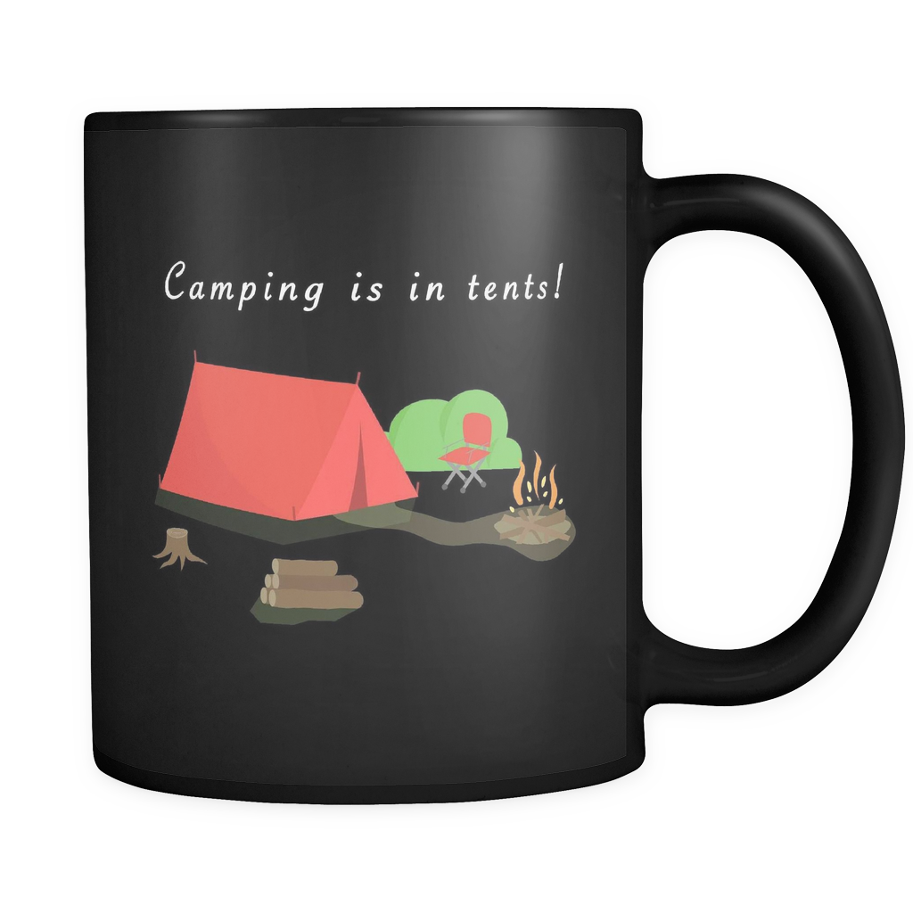 Camping is in Tents Black Mug