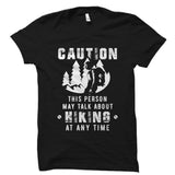 This Person May Talk About Hiking At Any Time Shirt