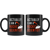 Actually I Am A Rocket Scientist 11oz Black Mug