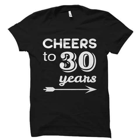 Cheers to 30 Years Shirt