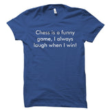 Chess Is A Funny Game Shirt