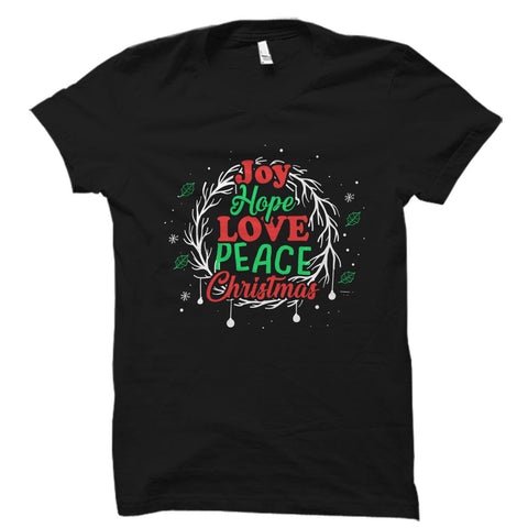 Joy Hope Love Peace Christmas Shirt