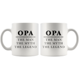 Opa The Man The Myth The Legend 11oz White Mug