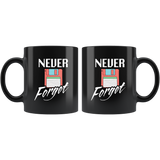 Never Forget 11oz Black Mug
