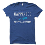 Happiness Is When Debits = Credits Shirt