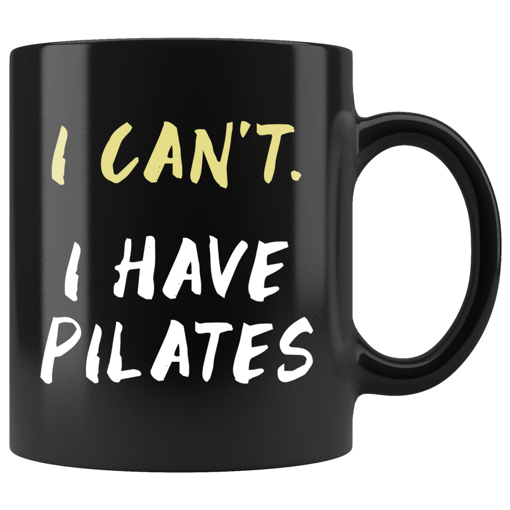I Can't I Have Pilates 11oz Black Mug
