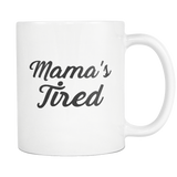 Mama's Tired White Mug