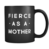Fierce as a Mother Mug