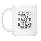 I'm Trying To Be Awesome Today White Mug