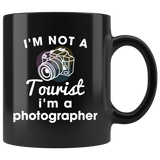 I'm Not A Tourist I'm A Photographer 11oz Black Mug