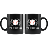 It's In My DNA (Baseball) 11oz Black Mug