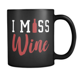 I Miss Wine Mug in Black