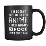 If It Doesn't Have To Do With Anime Then I Don't Care Mug
