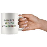 Binaries Are For Computers White Mug