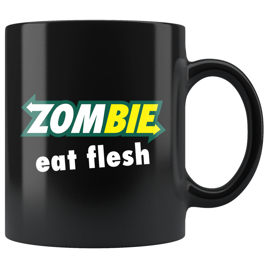 Zombie Eat Flesh 11oz Black Coffee Mug