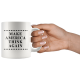 Make America Think Again White Mug