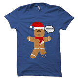 Ugly Christmas T-Shirt - Gingerbread Man Seriously