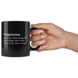 Vegetarian Ancient Tribal Slang For The Village Idiot Who Can't Hunt, Fish Or ride. 11oz Black Mug