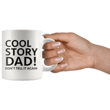 Cool Story Dad White Mug