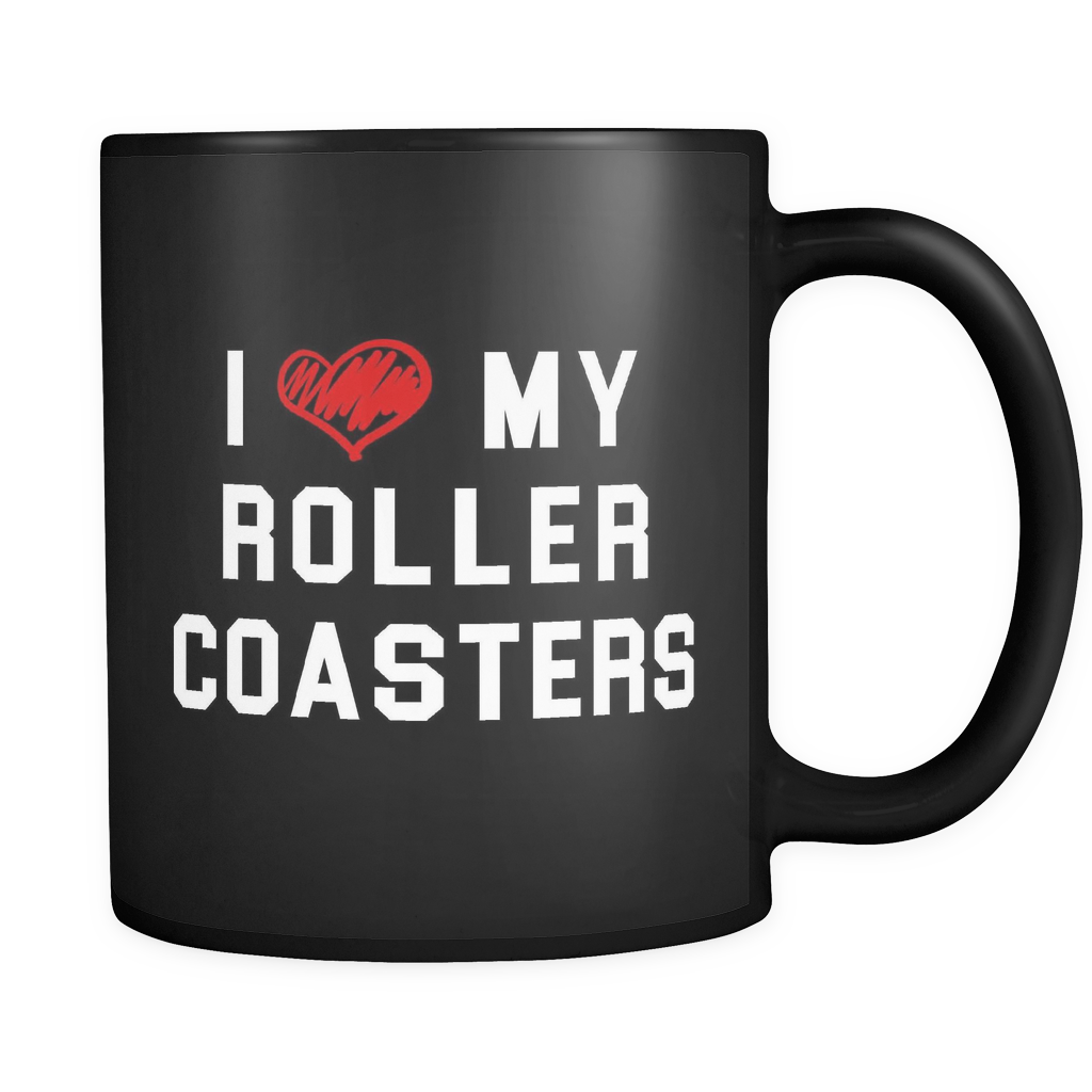 I Love My Roller Coasters Mug