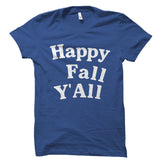 Happy Fall Y'All Shirt