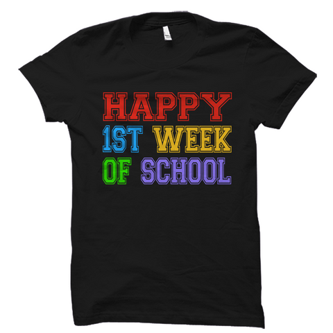 Happy 1st Week of School Shirt