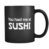 You Had Me At Sushi Dark Mug - Sushi Lover Gift