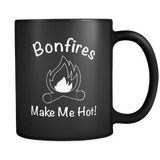 Bonfires Make Me Hot Black Mug