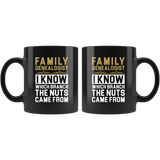 Family Genealogist I Know Which Branch The Nuts Came From 11oz Black Mug