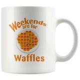 Weekends Are For Waffles 11oz White Mug