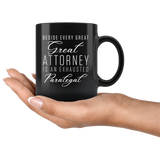 Beside Every Great Attorney Is An Exhausted Paralegal 11oz Black Mug