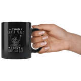 C'Mon Inner Peace I Don't Have All Day 11oz Black Mug