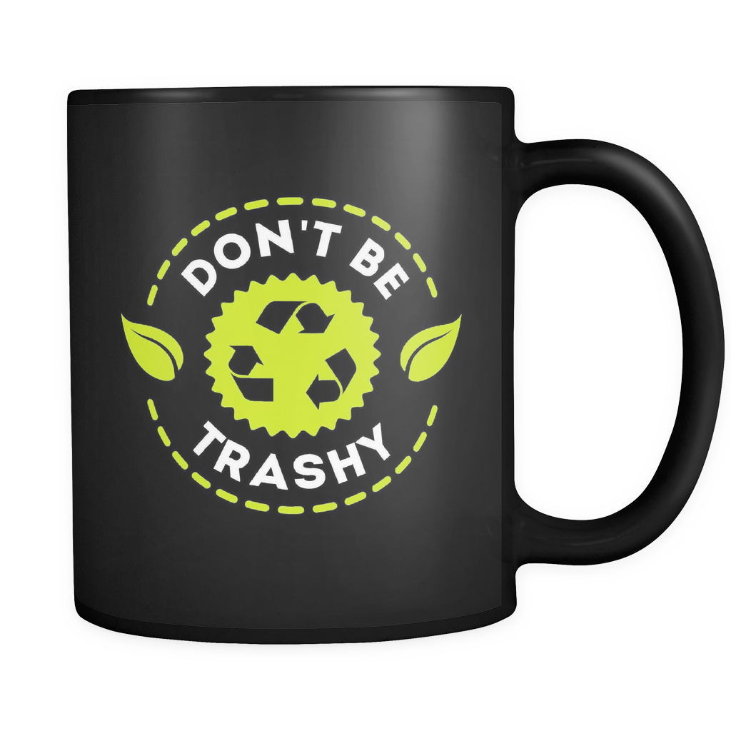 Don't Be Trashy Black Mug