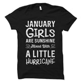 January Girls are Sunshine Mixed With a Little Hurricane Shirt