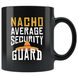 Nacho Average Security Guard 11oz Black Mug