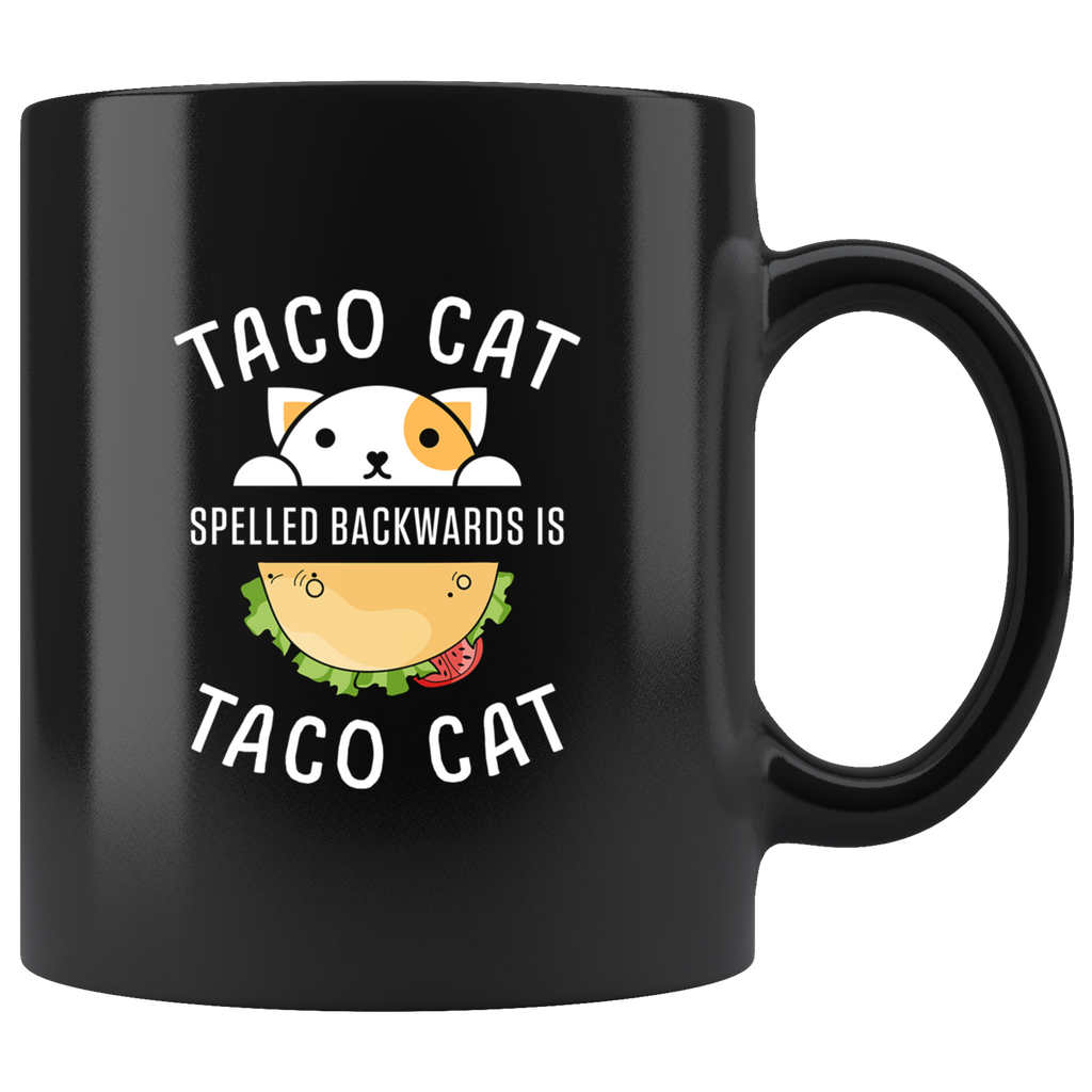 Taco Cat Spelled Backwards Is Taco Cat 11oz Black Mug