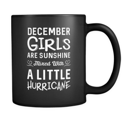 December Girls Are Sunshine Mixed With A Little Hurricane Mug