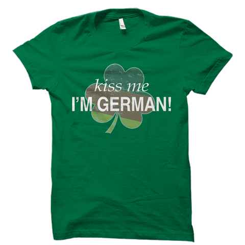 Kiss Me I'm German Shirt