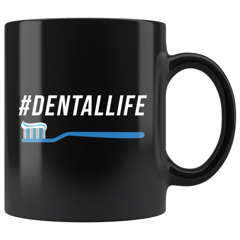 #DentalLife 11oz Black Mug