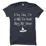 Meet My Sister Witch Halloween Shirt