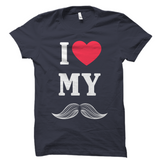 I Love My Mustache Shirt