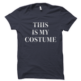 This Is My Costume Halloween Shirt