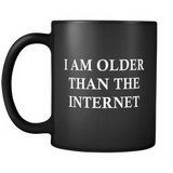 I Am Older Than The Internet Black Mug